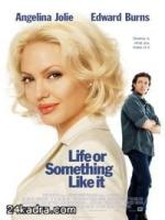 Постер к фильму Жизнь или что-то вроде того / Life or Something Like It (2002)